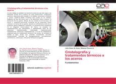 Cristalografía y tratamientos térmicos a los aceros的封面