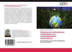 Bookcover of Sistema de indicadores orientados a la sustentabilidad comunitaria