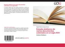 Estudio diafásico de varios documentos coloniales en el siglo XVII