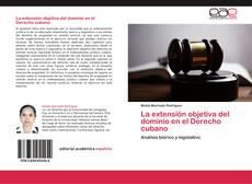 Bookcover of La extensión objetiva del dominio en el Derecho cubano