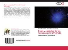 Bookcover of Dosis y espectro de los neutrones del 241AmBe
