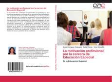 Bookcover of La motivación profesional por la carrera de Educación Especial