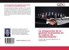 Bookcover of La integración de la gestión humanista en la cadena de abastecimiento