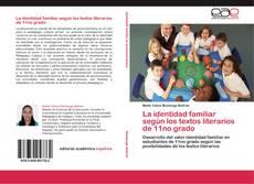 Bookcover of La identidad familiar según los textos literarios de 11no grado