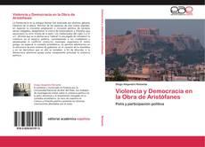 Borítókép a  Violencia y Democracia en la Obra de Aristófanes - hoz