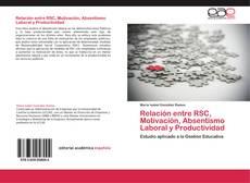 Bookcover of Relación entre RSC, Motivación, Absentismo Laboral y Productividad
