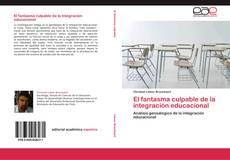 Bookcover of El fantasma culpable de la integración educacional