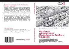 Portada del libro de Aportes en Administración, Mercadotecnia, Calidad y Educación