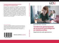 Tendencia generacional de procesos psicológicos en adolescentes的封面