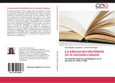 Borítókép a  La educación identitaria en la escuela cubana - hoz