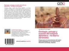 Borítókép a  Geología, paisaje y erosión del entorno Alhambra - río Darro (Granada) - hoz