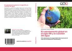 Capa do livro de El calentamiento global en el siglo XXI y la cuestión del agua