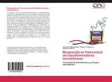 Portada del libro de Respuesta en frecuencia de transformadores monofásicos