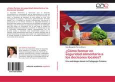 Bookcover of ¿Cómo formar en seguridad alimentaria a los decisores locales?