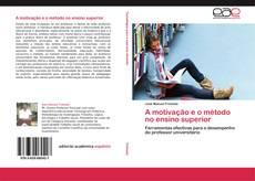 Обложка A motivação e o método no ensino superior