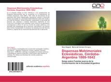 Dispensas Matrimoniales Eclesiásticas. Córdoba- Argentina 1809-1842