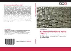 El interior de Madrid hacia 1900 kitap kapağı