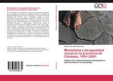 Portada del libro de Mortalidad y desigualdad social en la provincia de Córdoba, 1991-2001