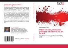 Bookcover of Intelectuales, militantes políticos y democracia en Brasil
