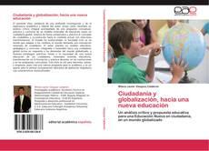 Обложка Ciudadanía y globalización, hacia una nueva educación