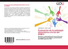 Bookcover of Evaluación de la patología alimentaria a la luz del DSM 5