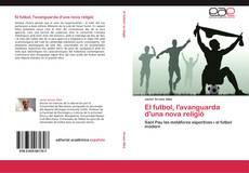 Bookcover of El futbol, l'avanguarda d'una nova religió