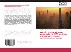 Bookcover of Modelo matemático de transporte de NO2 emitido  por industria calera
