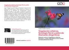 Copertina di Vegetación arbórea, fenología floral y polen de Diamante (Argentina)