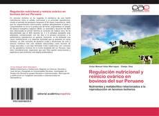Bookcover of Regulación nutricional y reinicio ovárico en bovinos del sur Peruano