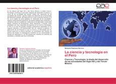 Bookcover of La ciencia y tecnología en el Perú
