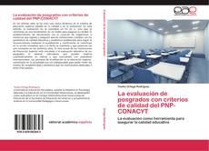 Bookcover of La evaluación de posgrados con criterios de calidad del PNP-CONACYT