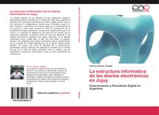 Bookcover of La estructura informativa de los diarios electrónicos en Jujuy