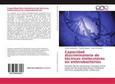 Capacidad discriminatoria de técnicas moleculares en enterobacterias的封面