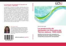 Capa do livro de La producción de equipales en Zacoalco de Torres Jalisco, 1995-2009