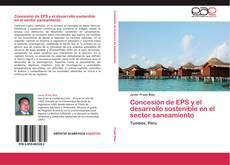 Copertina di Concesión de EPS y el desarrollo sostenible en el sector saneamiento