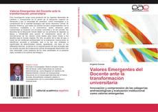 Bookcover of Valores Emergentes del Docente ante la transformación universitaria