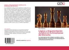 Bookcover of Lógica y Argumentación Jurídica en la Enseñanza del Derecho