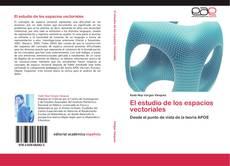Bookcover of El estudio de los espacios vectoriales