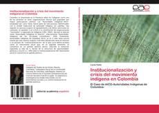Capa do livro de Institucionalización y crisis del movimiento indígena en Colombia