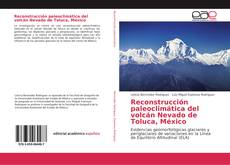 Couverture de Reconstrucción paleoclimática del volcán Nevado de Toluca, México