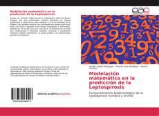 Bookcover of Modelación matemática en la predicción de la Leptospirosis