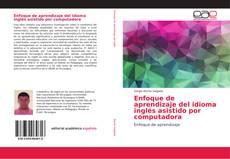 Capa do livro de Enfoque de aprendizaje del idioma inglés asistido por computadora