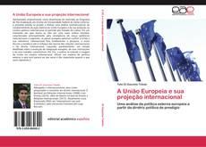 Copertina di A União Europeia e sua projeção internacional