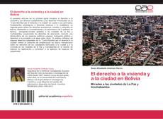 Copertina di El derecho a la vivienda y a la ciudad en Bolivia