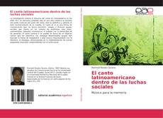 Bookcover of El canto latinoamericano dentro de las luchas sociales