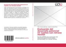 Bookcover of Evaluación del desarrollo potencial en sujetos con retraso mental