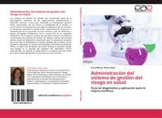 Bookcover of Administración del sistema de gestión del riesgo en salud