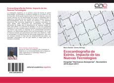 Bookcover of Ecocardiografía de Estrés. Impacto de las Nuevas Tecnologías