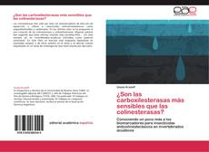 Buchcover von ¿Son las carboxilesterasas más sensibles que las colinesterasas?