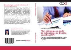 Bookcover of Plan estratégico a partir de Indicadores de Gestión Logística (KPI)